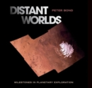 Distant Worlds : Milestones in Planetary Exploration - eBook