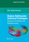 Modern Multivariate Statistical Techniques : Regression, Classification, and Manifold Learning - Book