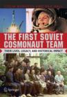 The First Soviet Cosmonaut Team : Their Lives and Legacies - Book