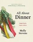 All About Dinner : Simple Meals, Expert Advice - Book
