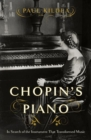 Chopin's Piano : In Search of the Instrument that Transformed Music - Book