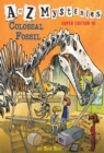 A to Z Mysteries Super Edition #10 : Colossal Fossil - Book