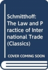 Schmitthoff: The Law and Practice of International Trade Law - Book