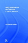 Anthropology and Archaeology : A Changing Relationship - Book