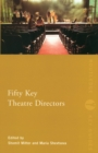 Fifty Key Theatre Directors - Book