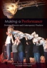 Making a Performance : Devising Histories and Contemporary Practices - Book