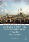 Landscape Painting in Revolutionary France : Liberty's Embrace - Book