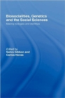 Biosocialities, Genetics and the Social Sciences : Making Biologies and Identities - Book