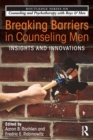 Breaking Barriers in Counseling Men : Insights and Innovations - Book