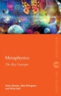 Metaphysics: The Key Concepts - Book