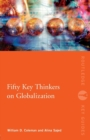 Fifty Key Thinkers on Globalization - Book