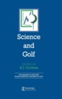 Science and Golf : Proceedings of the First World Scientific Congress of Golf - Book
