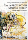 The Improvisation Studies Reader : Spontaneous Acts - Book