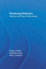 Practicing Perfection : Memory and Piano Performance - Book