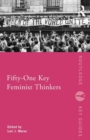 Fifty-One Key Feminist Thinkers - Book