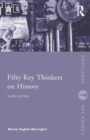 Fifty Key Thinkers on History - Book