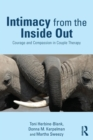 Intimacy from the Inside Out : Courage and Compassion in Couple Therapy - Book