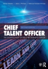 Chief Talent Officer : The Evolving Role of the Chief Learning Officer - Book