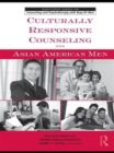 Culturally Responsive Counseling with Asian American Men - Book
