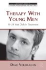 Therapy With Young Men : 16-24 Year Olds in Treatment - Book