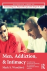 Men, Addiction, and Intimacy : Strengthening Recovery by Fostering the Emotional Development of Boys and Men - Book