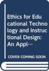 Ethics for Educational Technology and Instructional Design : An Applied Introduction - Book