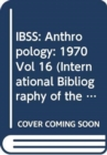 IBSS: Anthropology: 1970 Vol 16 - Book