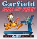 Garfield Eats and Runs : His 65th Book - Book