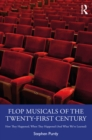 Flop Musicals of the Twenty-First Century : How They Happened, When They Happened (And What We've Learned) - eBook