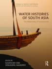 Water Histories of South Asia : The Materiality of Liquescence - eBook