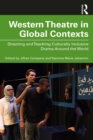 Western Theatre in Global Contexts : Directing and Teaching Culturally Inclusive Drama Around the World - eBook