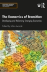 The Economics of Transition : Developing and Reforming Emerging Economies - eBook