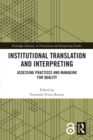 Institutional Translation and Interpreting : Assessing Practices and Managing for Quality - eBook
