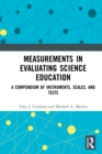 Measurements in Evaluating Science Education : A Compendium of Instruments, Scales, and Tests - eBook