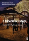 Le Theatre du Soleil : The First Fifty-Five Years - eBook