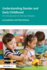 Understanding Gender and Early Childhood : An Introduction to the Key Debates - eBook