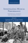 Investigating Musical Performance : Theoretical Models and Intersections - eBook