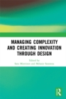 Managing Complexity and Creating Innovation through Design - eBook