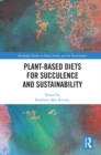 Plant-Based Diets for Succulence and Sustainability - eBook
