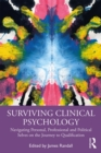 Surviving Clinical Psychology : Navigating Personal, Professional and Political Selves on the Journey to Qualification - eBook