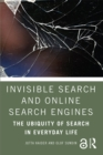 Invisible Search and Online Search Engines : The Ubiquity of Search in Everyday Life - eBook