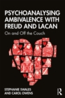 Psychoanalysing Ambivalence with Freud and Lacan : On and Off the Couch - eBook