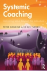 Systemic Coaching : Delivering Value Beyond the Individual - eBook