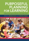 Purposeful Planning for Learning : Shaping Learning and Teaching in the Primary School - eBook