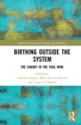 Birthing Outside the System : The Canary in the Coal Mine - eBook