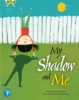 Bug Club Shared Reading: My Shadow and Me (Year 2) - Book