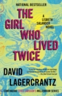The Girl Who Lived Twice : A Lisbeth Salander novel, continuing Stieg Larsson's Millennium Series - eBook