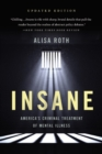 Insane : America's Criminal Treatment of Mental Illness - eBook