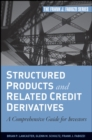 Structured Products and Related Credit Derivatives : A Comprehensive Guide for Investors - Book