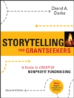 Storytelling for Grantseekers : A Guide to Creative Nonprofit Fundraising - Book